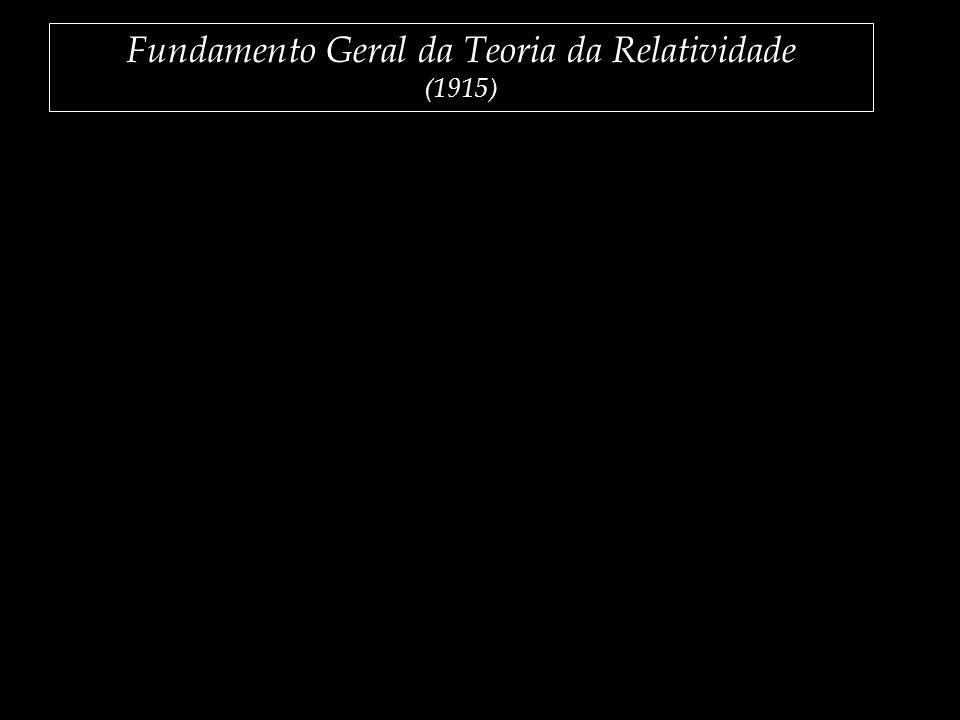 Fundamento Geral da Teoria da Relatividade (1915)