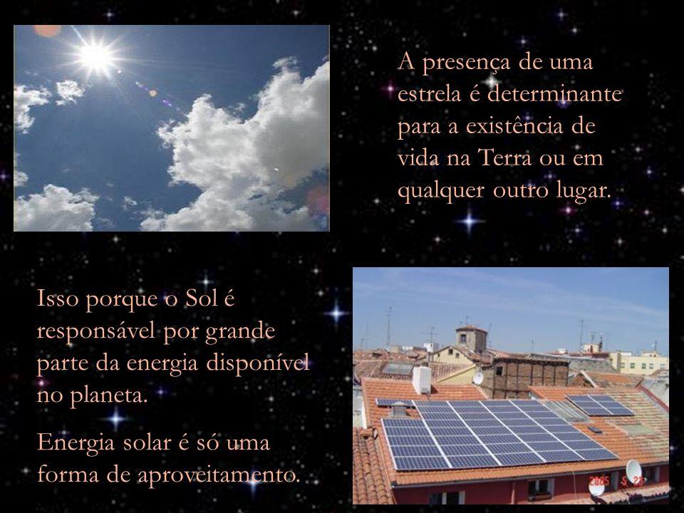 A presença de uma estrela é determinante para a existência de vida na Terra ou em qualquer outro lugar. Isso porque o Sol é responsável por grande par