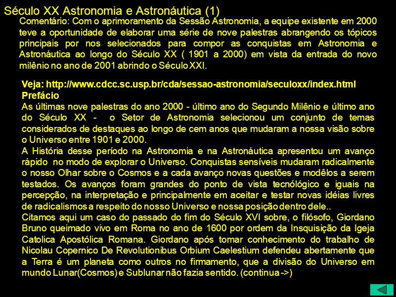 Século XX Astronomia e Astronáutica (1) Comentário: Com o aprimoramento da Sessão Astronomia, a equipe existente em 2000 teve a oportunidade de elabor