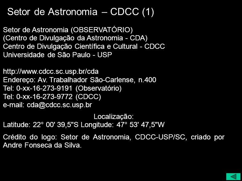 Setor de Astronomia – CDCC (1) Setor de Astronomia (OBSERVATÓRIO) (Centro de Divulgação da Astronomia - CDA) Centro de Divulgação Científica e Cultura
