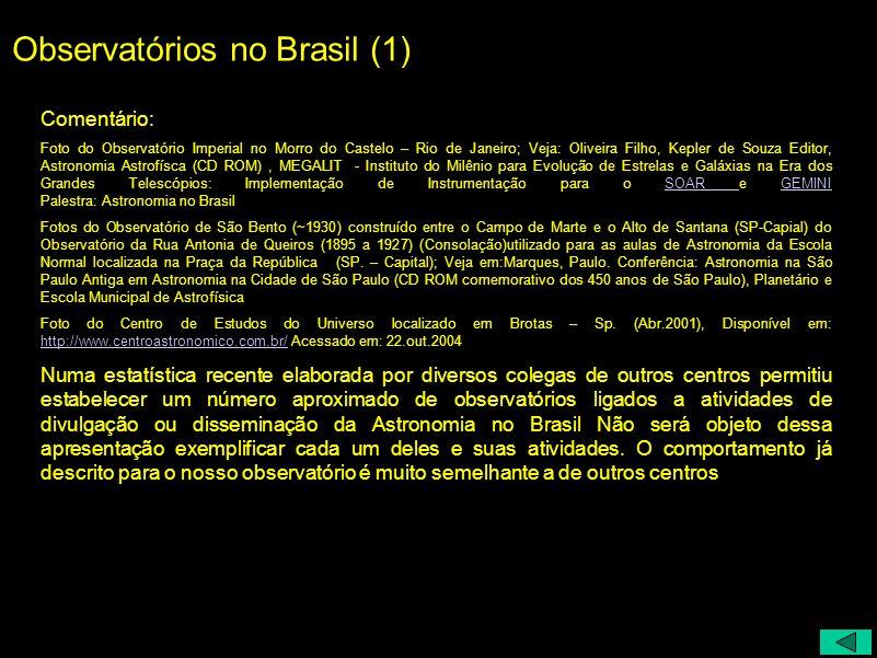 Observatórios no Brasil (1) Comentário: Foto do Observatório Imperial no Morro do Castelo – Rio de Janeiro; Veja: Oliveira Filho, Kepler de Souza Edit
