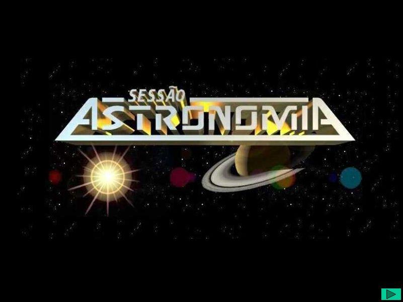 O que é Sessão Astronomia?