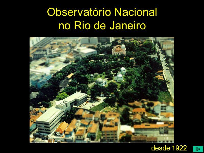 Observatório Nacional no Rio de Janeiro desde 1922