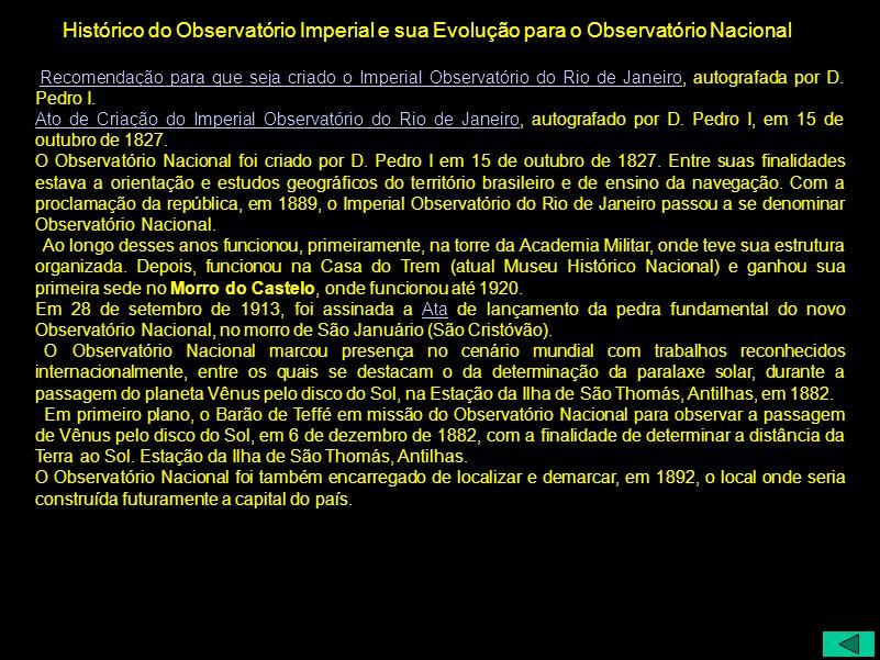 Histórico do Observatório Imperial e sua Evolução para o Observatório Nacional Recomendação para que seja criado o Imperial Observatório do Rio de Jan