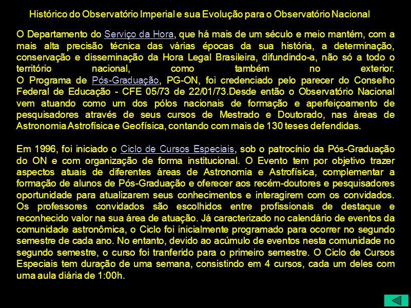 Histórico do Observatório Imperial e sua Evolução para o Observatório Nacional O Departamento do Serviço da Hora, que há mais de um século e meio mant