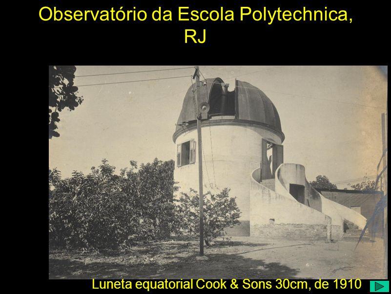 Observatório da Escola Polytechnica, RJ Luneta equatorial Cook & Sons 30cm, de 1910