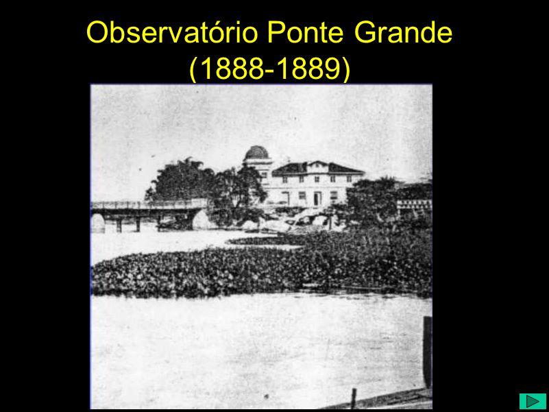 Observatório Ponte Grande (1888-1889)