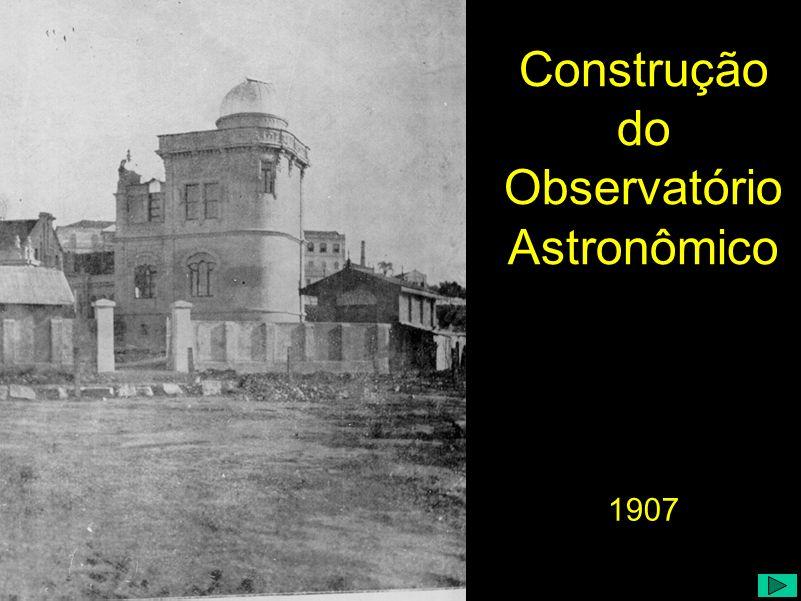 1907 Construção do Observatório Astronômico