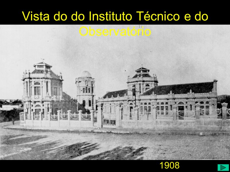 1908 Vista do do Instituto Técnico e do Observatório