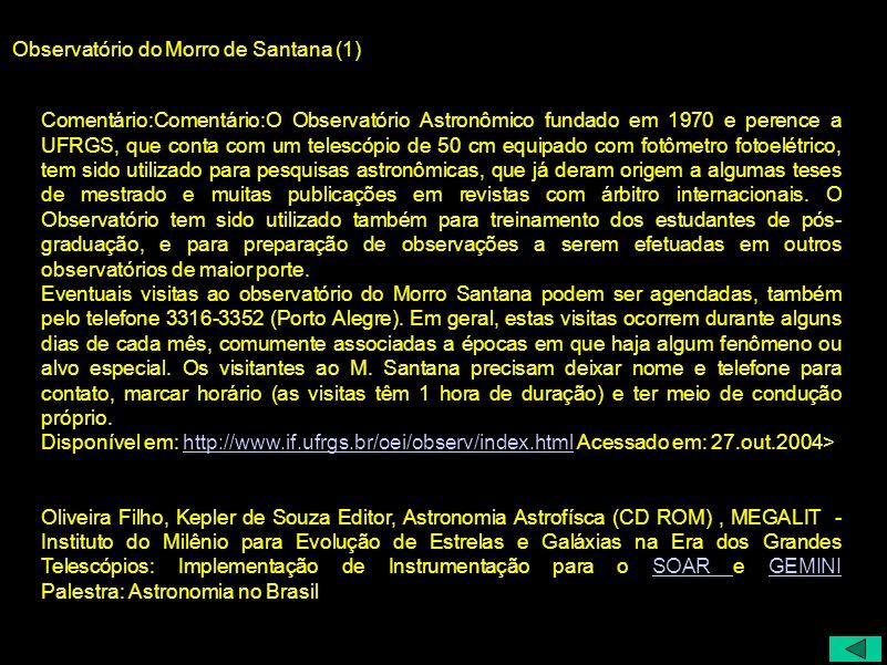 Observatório do Morro de Santana (1) Comentário:Comentário:O Observatório Astronômico fundado em 1970 e perence a UFRGS, que conta com um telescópio d