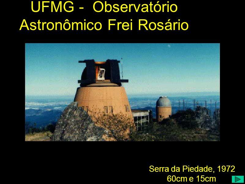 UFMG - Observatório Astronômico Frei Rosário Serra da Piedade, 1972 60cm e 15cm