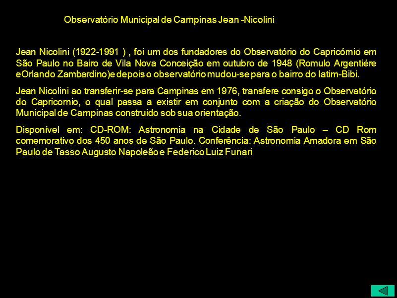 Jean Nicolini (1922-1991 ), foi um dos fundadores do Observatório do Capricórnio em São Paulo no Bairo de Vila Nova Conceição em outubro de 1948 (Romu