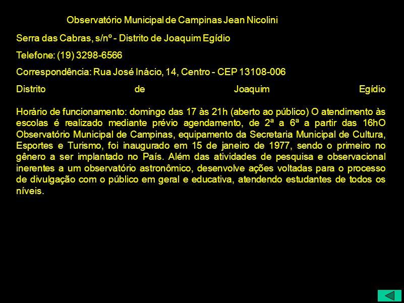 Serra das Cabras, s/nº - Distrito de Joaquim Egídio Telefone: (19) 3298-6566 Correspondência: Rua José Inácio, 14, Centro - CEP 13108-006 Distrito de
