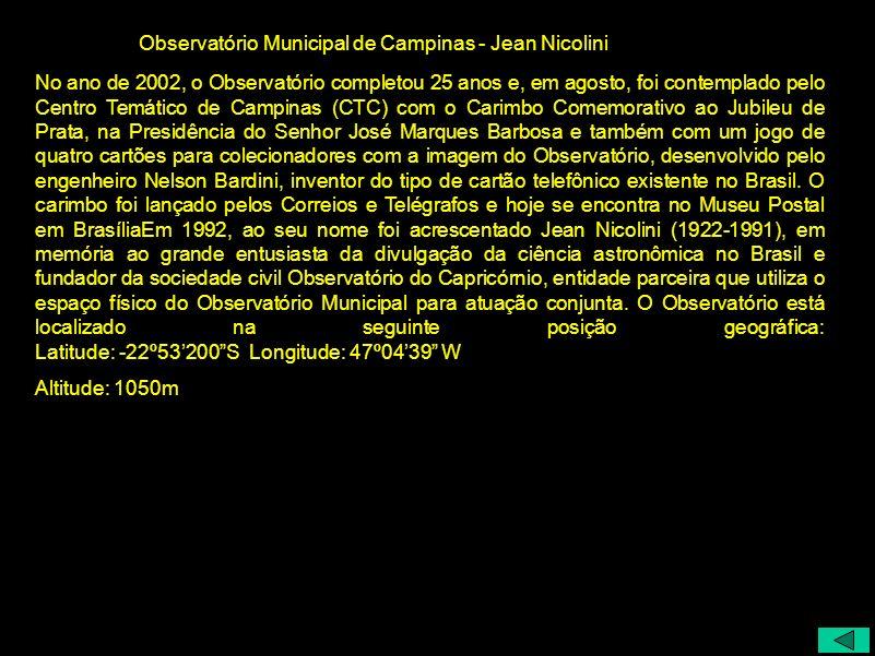 No ano de 2002, o Observatório completou 25 anos e, em agosto, foi contemplado pelo Centro Temático de Campinas (CTC) com o Carimbo Comemorativo ao Ju