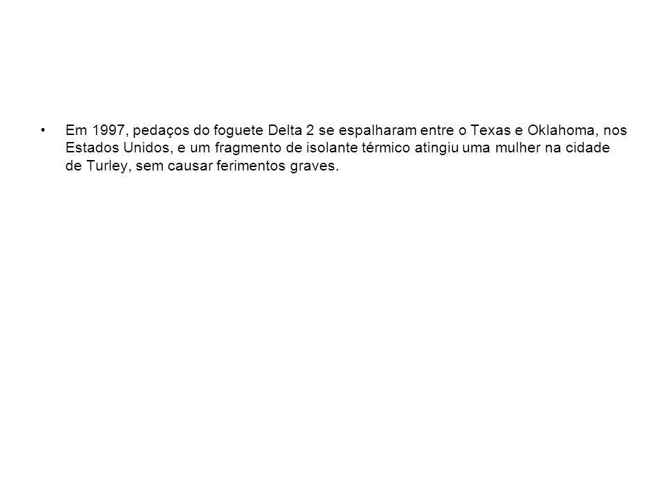 Em 1997, pedaços do foguete Delta 2 se espalharam entre o Texas e Oklahoma, nos Estados Unidos, e um fragmento de isolante térmico atingiu uma mulher