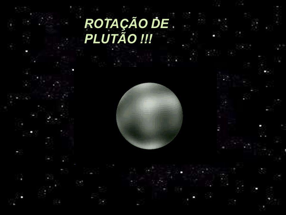 ROTAÇÃO DE PLUTÃO !!!