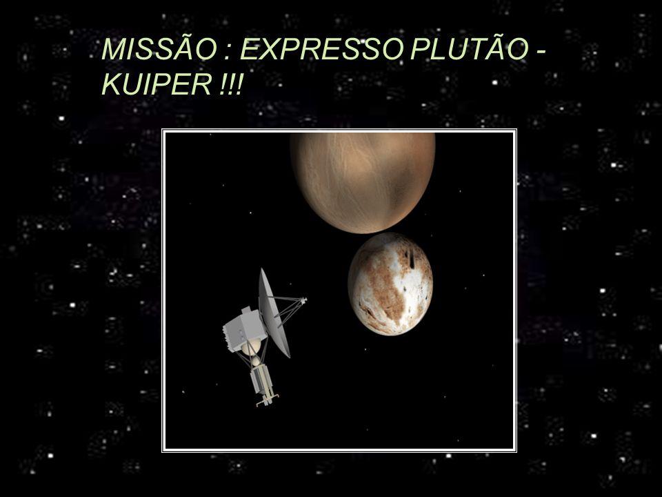 MISSÃO : EXPRESSO PLUTÃO - KUIPER !!!