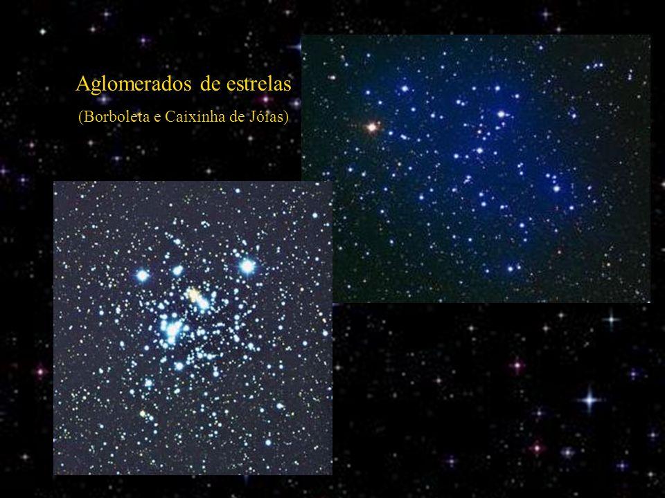 Aglomerados de estrelas (Borboleta e Caixinha de Jóias)