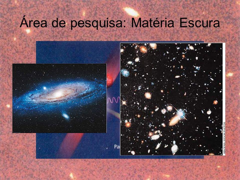 Área de pesquisa: Matéria Escura