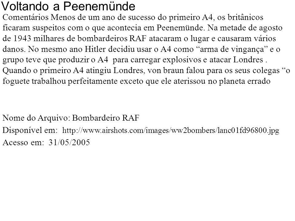 Voltando a Peenemünde 08/1943 Bombardeiro RAF O foguete trabalhou perfeitamente exceto que ele aterissou no planeta errado.