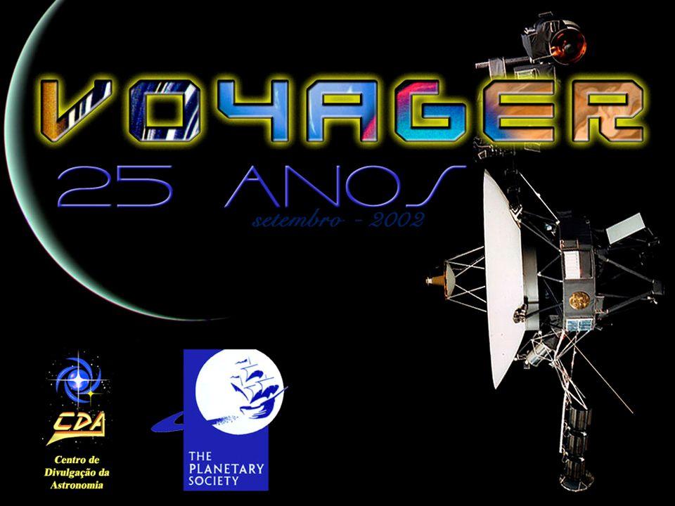 25 Anos da Missão Voyager As Naves Espacias Voyager Palestrante: Marina Trevisan Fontes Pesquisadas: http://voyager.jpl.nasa.gov/ http://nssdc.gsfc.nasa.gov/planetary/voyager.html http://www.astronautix.com/craft/voyager.htm BEATTY, J K, CHAIKIN, A.