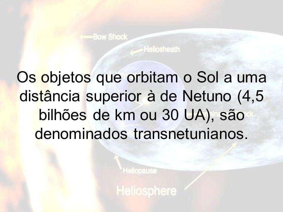 Os objetos que orbitam o Sol a uma distância superior à de Netuno (4,5 bilhões de km ou 30 UA), são denominados transnetunianos.