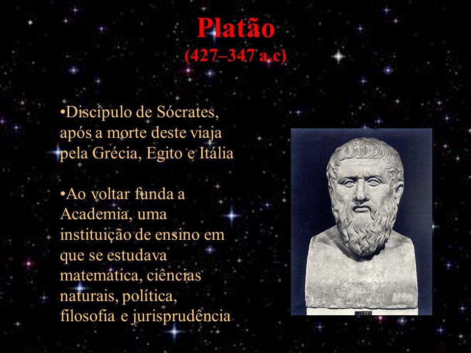 Platão (427–347 a.c) Discípulo de Sócrates, após a morte deste viaja pela Grécia, Egito e Itália Ao voltar funda a Academia, uma instituição de ensino em que se estudava matemática, ciências naturais, política, filosofia e jurisprudência