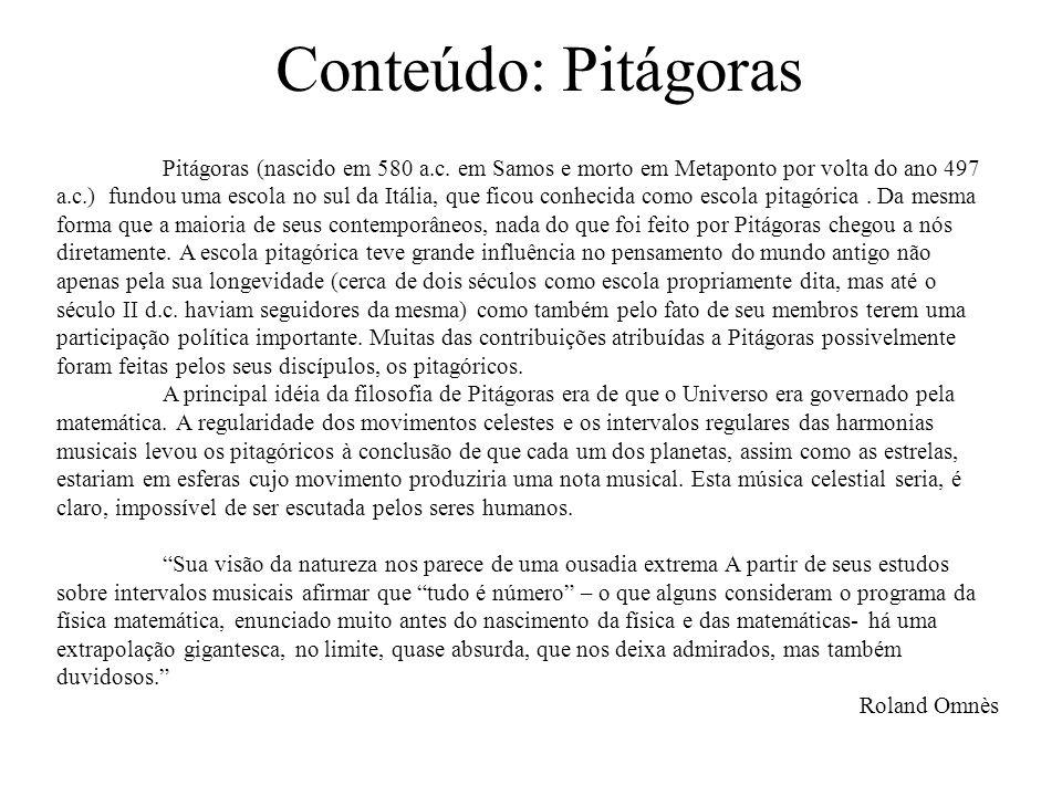 Conteúdo: Pitágoras Pitágoras (nascido em 580 a.c.