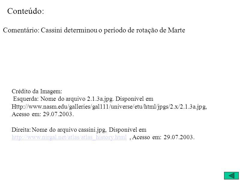 Conteúdo: Comentário: Cassini determinou o período de rotação de Marte Crédito da Imagem: Esquerda: Nome do arquivo 2.1.3a.jpg.