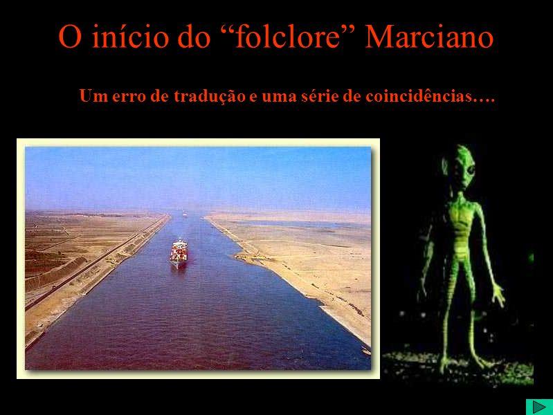 O início do folclore Marciano Um erro de tradução e uma série de coincidências….
