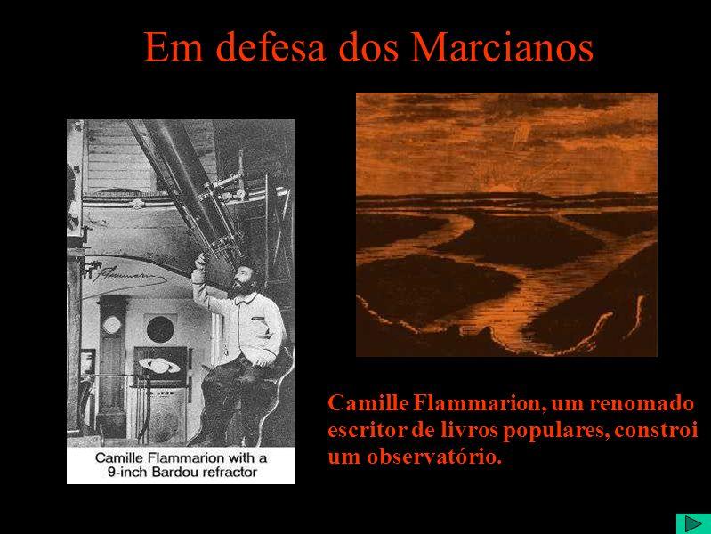 Em defesa dos Marcianos Camille Flammarion, um renomado escritor de livros populares, constroi um observatório.