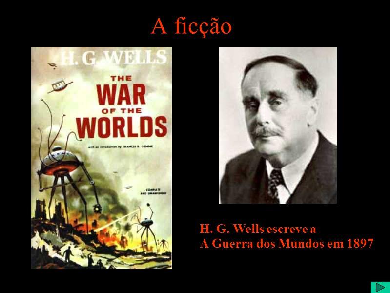 A ficção H. G. Wells escreve a A Guerra dos Mundos em 1897
