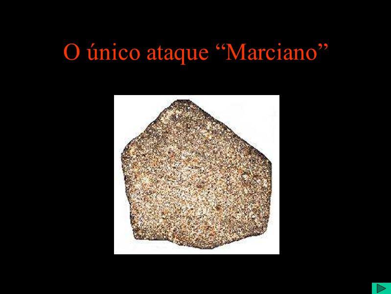 O único ataque Marciano
