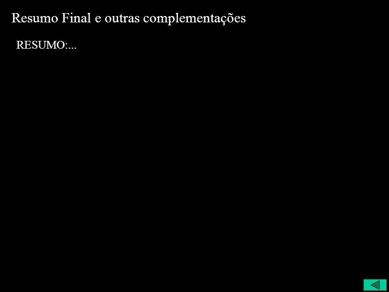 Resumo Final e outras complementações RESUMO:...