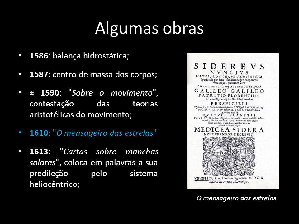 Algumas obras 1586: balança hidrostática; 1587: centro de massa dos corpos; 1590: