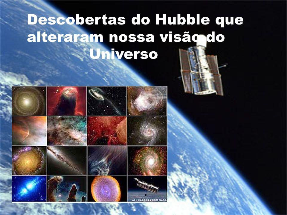 Descobertas do Hubble que alteraram nossa visão do Universo