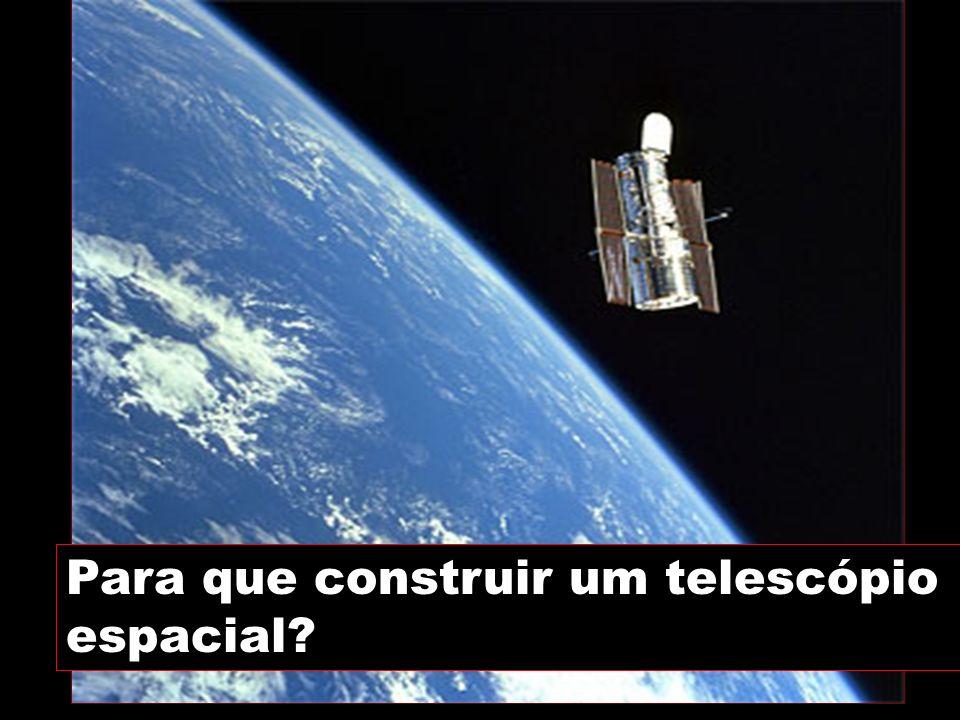 Para que construir um telescópio espacial?