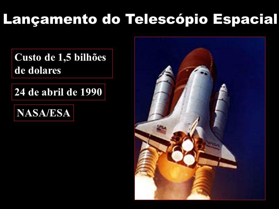 Custo de 1,5 bilhões de dolares 24 de abril de 1990 Lançamento do Telescópio Espacial NASA/ESA