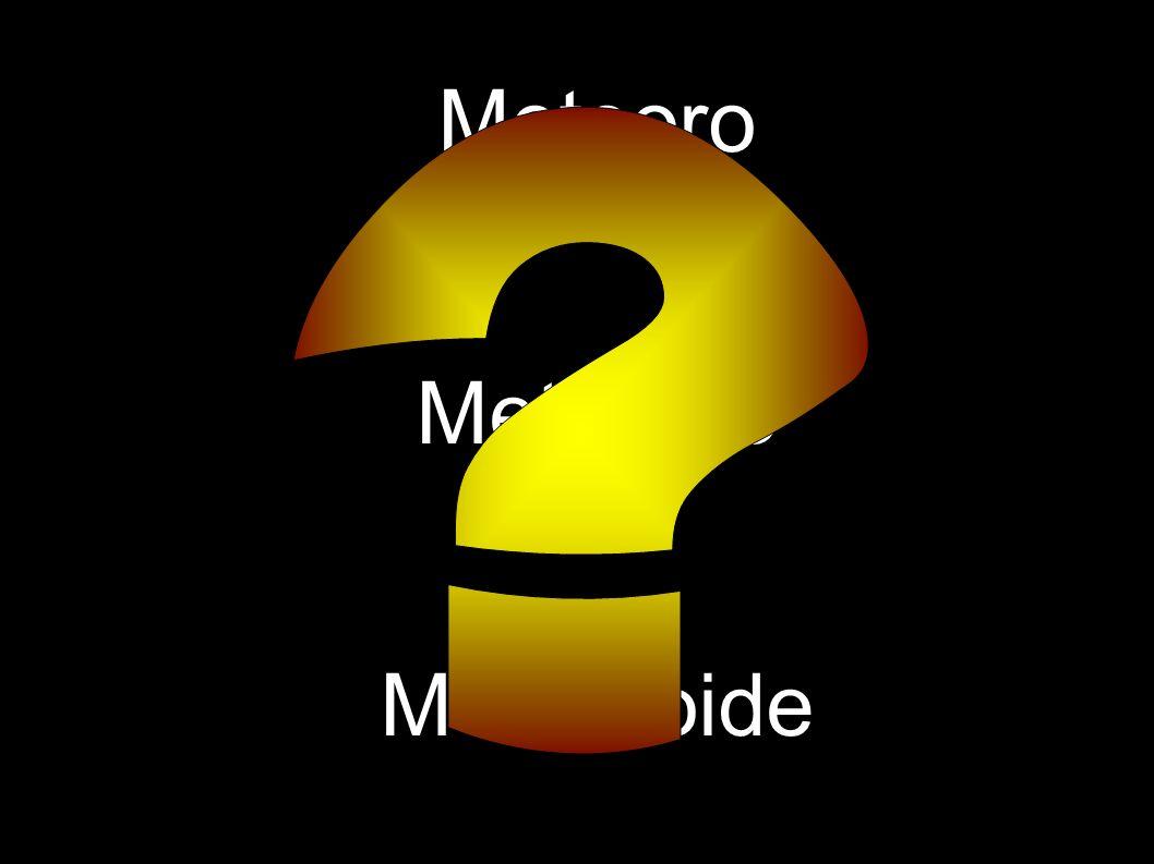 Meteoro Meteorito Meteoroide