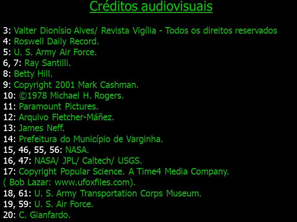 Créditos audiovisuais 3: Valter Dionísio Alves/ Revista Vigília - Todos os direitos reservados 4: Roswell Daily Record. 5: U. S. Army Air Force. 6, 7: