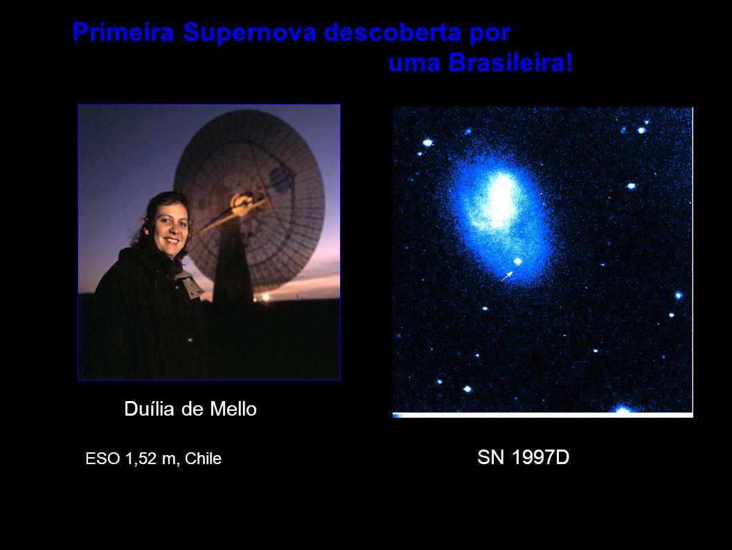 SN 1997D Duília de Mello Primeira Supernova descoberta por uma Brasileira! ESO 1,52 m, Chile