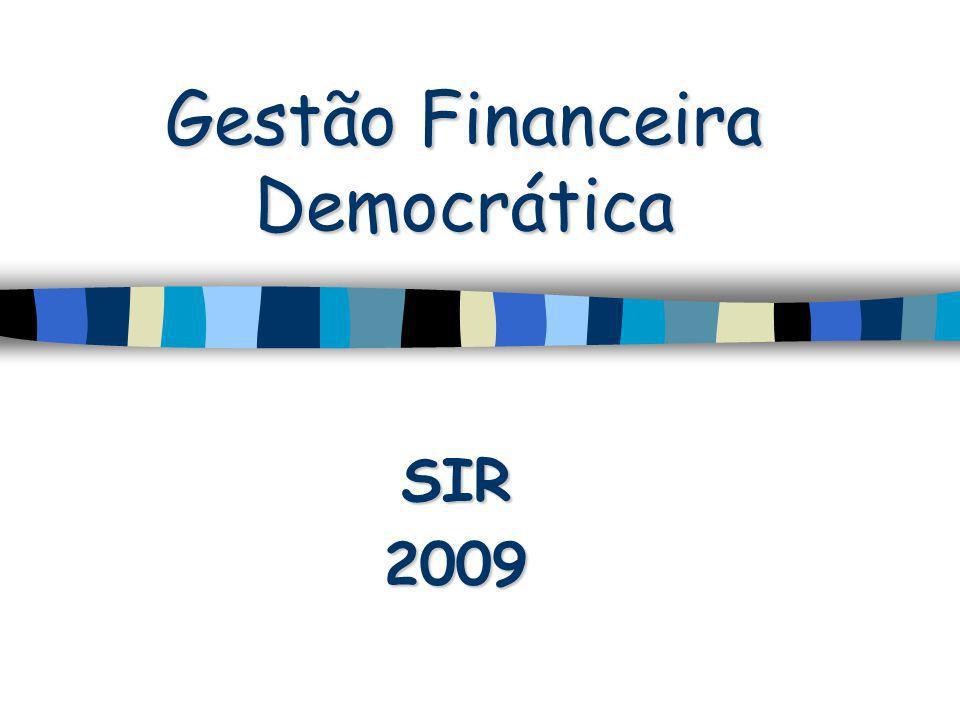 Gestão Financeira Democrática SIR2009