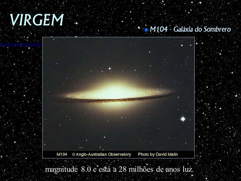 VIRGEM M104 - Galáxia do Sombrero M104 - Galáxia do Sombrero magnitude 8.0 e está a 28 milhões de anos luz.