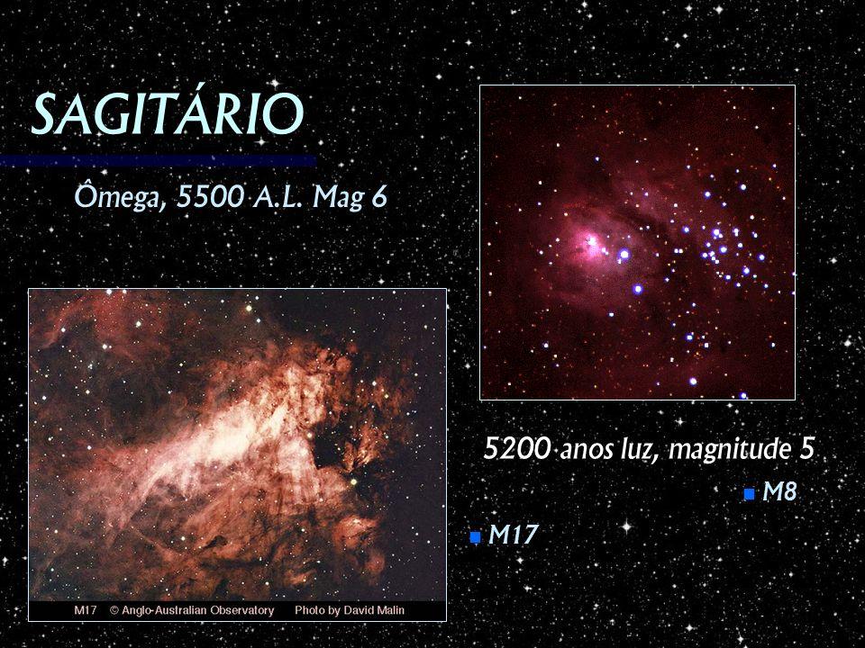 SAGITÁRIO M8 M8 M17 M17 5200 anos luz, magnitude 5 Ômega, 5500 A.L. Mag 6