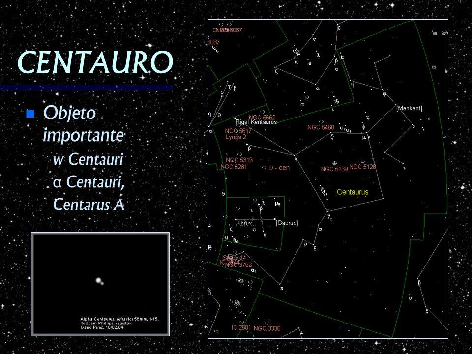 CENTAURO Objeto importante Objeto importante w Centauri w Centauri α Centauri, α Centauri, Centarus A Centarus A