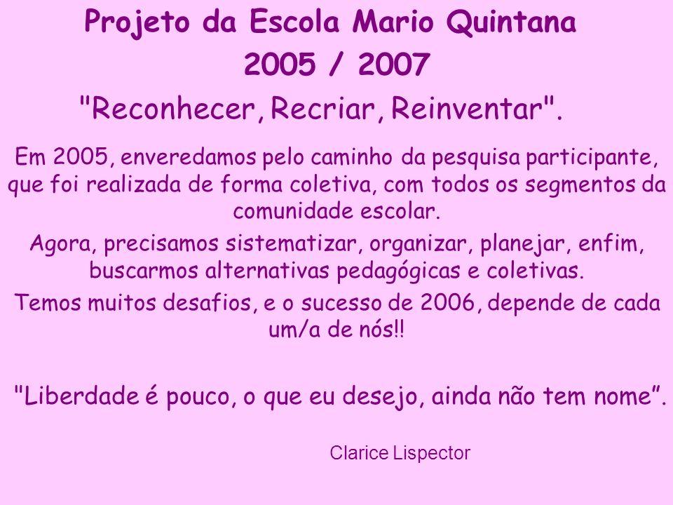 Projeto da Escola Mario Quintana 2005 / 2007