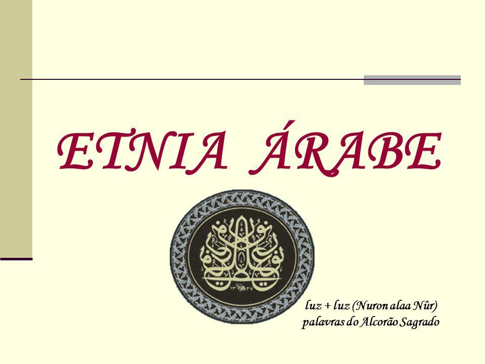 ETNIA ÁRABE luz + luz (Nuron alaa Nûr) palavras do Alcorão Sagrado