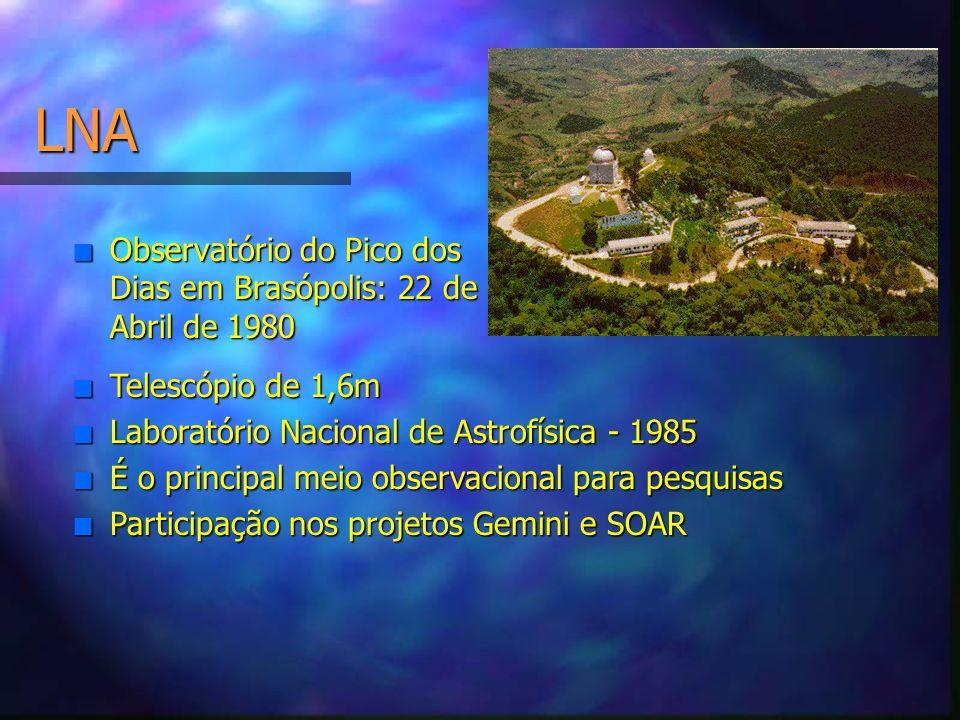 LNA n Observatório do Pico dos Dias em Brasópolis: 22 de Abril de 1980 n Telescópio de 1,6m n Laboratório Nacional de Astrofísica - 1985 n É o princip