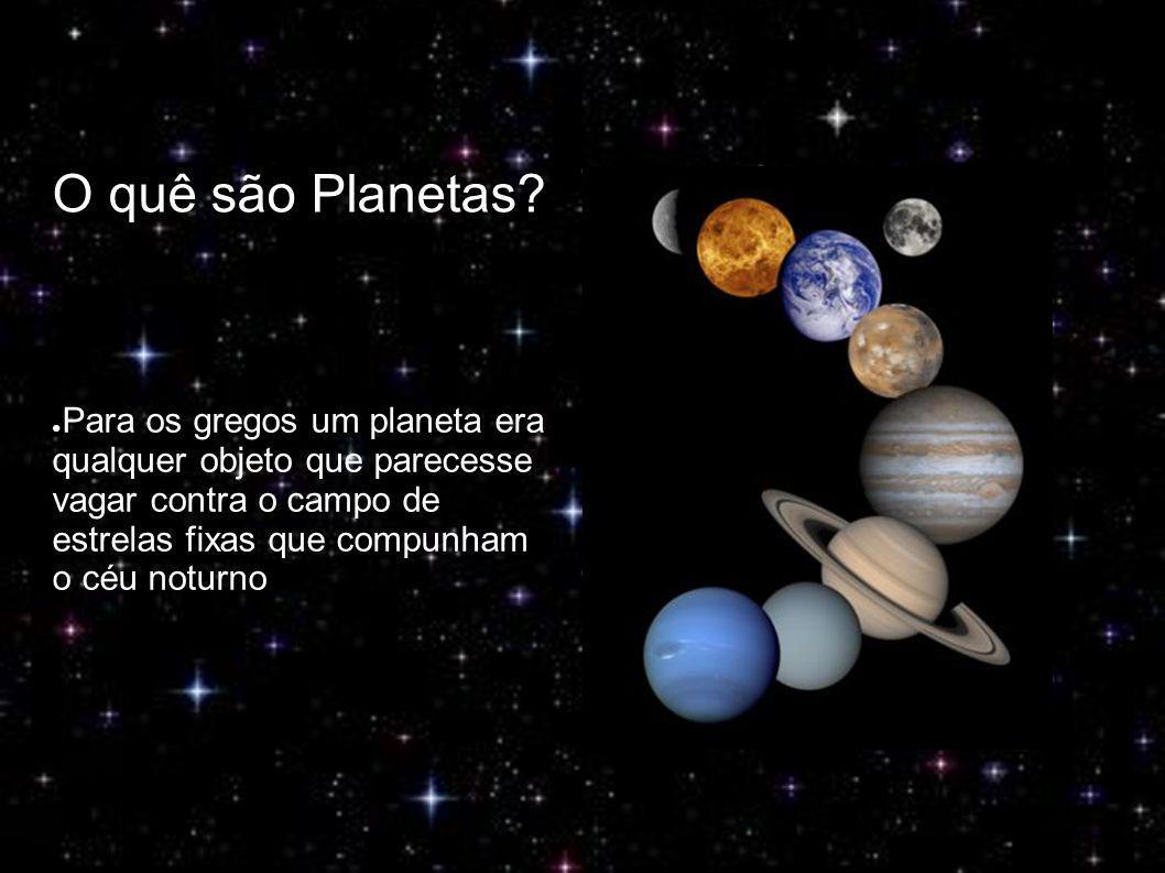 O quê são Planetas.