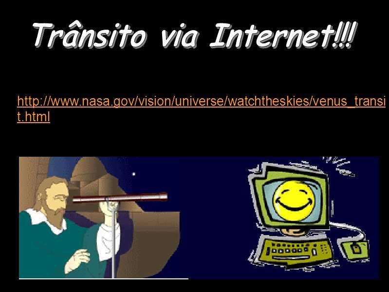 http://www.nasa.gov/vision/universe/watchtheskies/venus_transi t.html